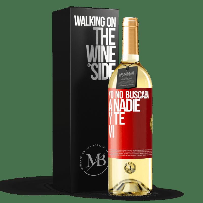 24,95 € Envío gratis | Vino Blanco Edición WHITE Yo no buscaba a nadie y te vi Etiqueta Roja. Etiqueta personalizable Vino joven Cosecha 2020 Verdejo
