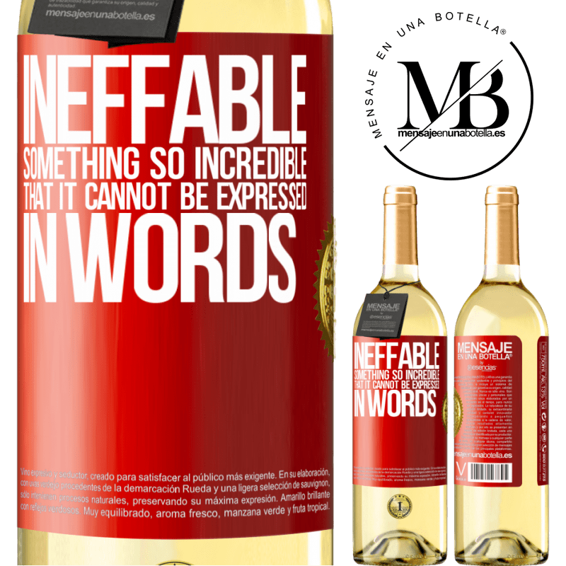 24,95 € Free Shipping   White Wine WHITE Edition Ineffable. Something so incredible that it cannot be expressed in words Red Label. Customizable label Young wine Harvest 2020 Verdejo