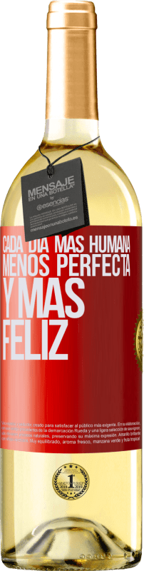 24,95 € Envío gratis | Vino Blanco Edición WHITE Cada día más humana, menos perfecta y más feliz Etiqueta Roja. Etiqueta personalizable Vino joven Cosecha 2020 Verdejo