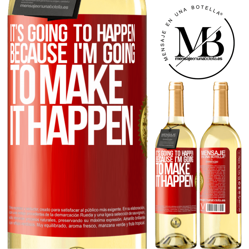 24,95 € Free Shipping | White Wine WHITE Edition It's going to happen because I'm going to make it happen Red Label. Customizable label Young wine Harvest 2020 Verdejo