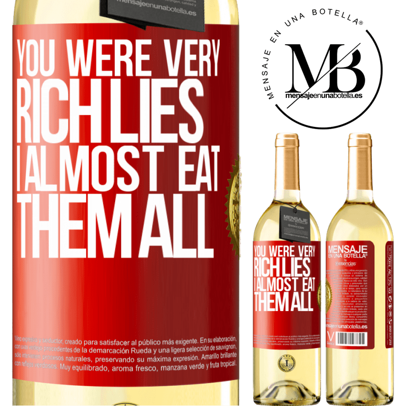 24,95 € Free Shipping | White Wine WHITE Edition You were very rich lies. I almost eat them all Red Label. Customizable label Young wine Harvest 2020 Verdejo