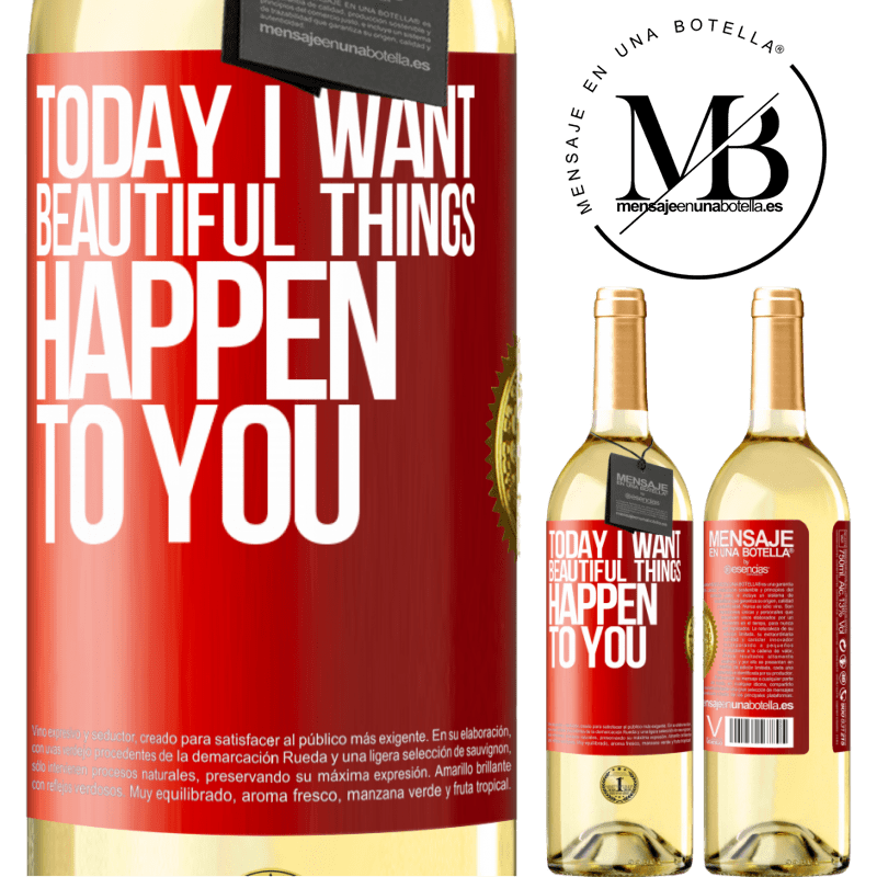 24,95 € Free Shipping | White Wine WHITE Edition Today I want beautiful things to happen to you Red Label. Customizable label Young wine Harvest 2020 Verdejo