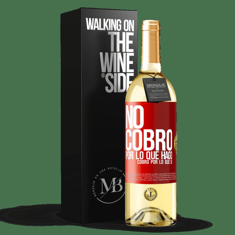 24,95 € Envoi gratuit   Vin blanc Édition WHITE Je ne facture pas ce que je fais, je facture ce que je sais Étiquette Rouge. Étiquette personnalisable Vin jeune Récolte 2020 Verdejo