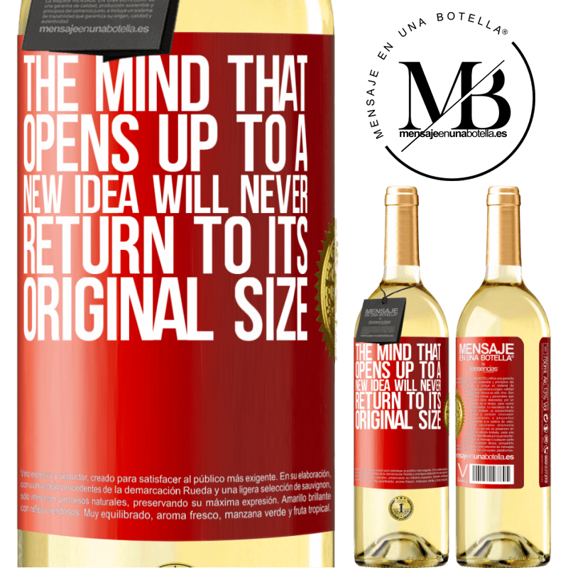 24,95 € Free Shipping | White Wine WHITE Edition The mind that opens up to a new idea will never return to its original size Red Label. Customizable label Young wine Harvest 2020 Verdejo