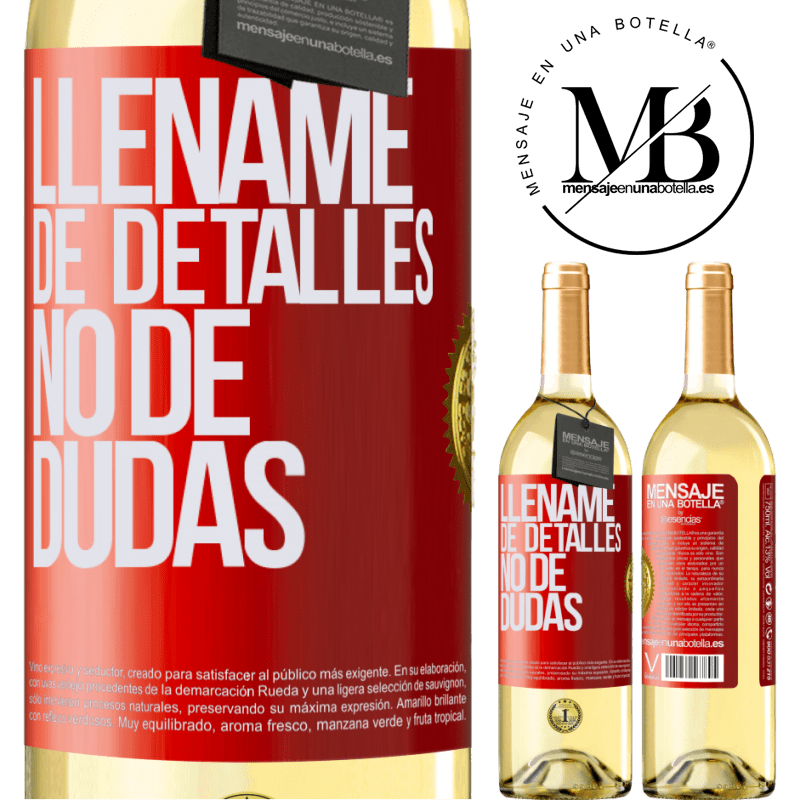 24,95 € Envío gratis | Vino Blanco Edición WHITE Lléname de detalles, no de dudas Etiqueta Roja. Etiqueta personalizable Vino joven Cosecha 2020 Verdejo
