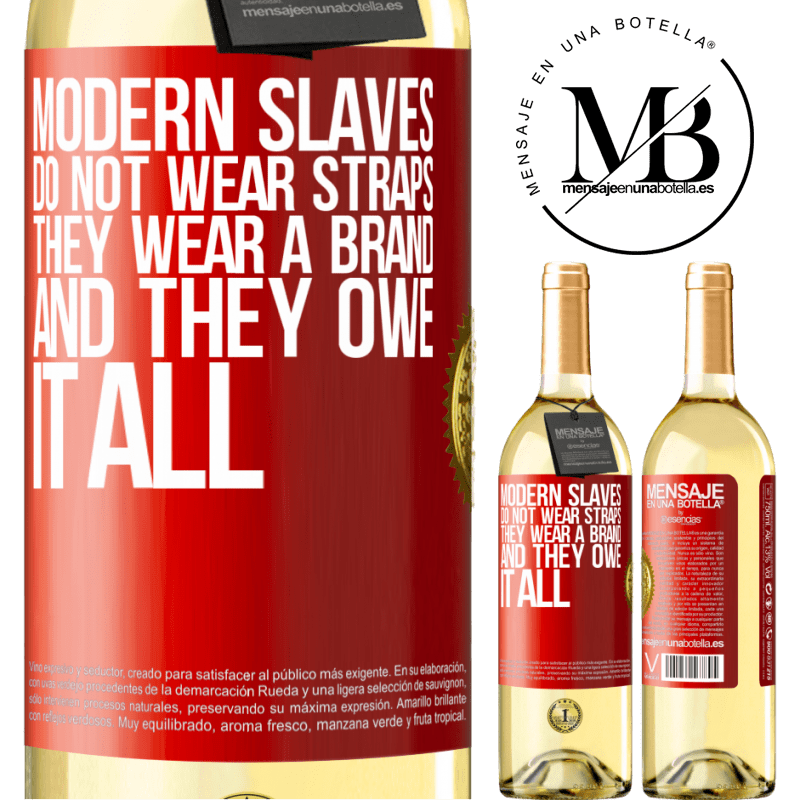 24,95 € Free Shipping | White Wine WHITE Edition Modern slaves do not wear straps. They wear a brand and they owe it all Red Label. Customizable label Young wine Harvest 2020 Verdejo