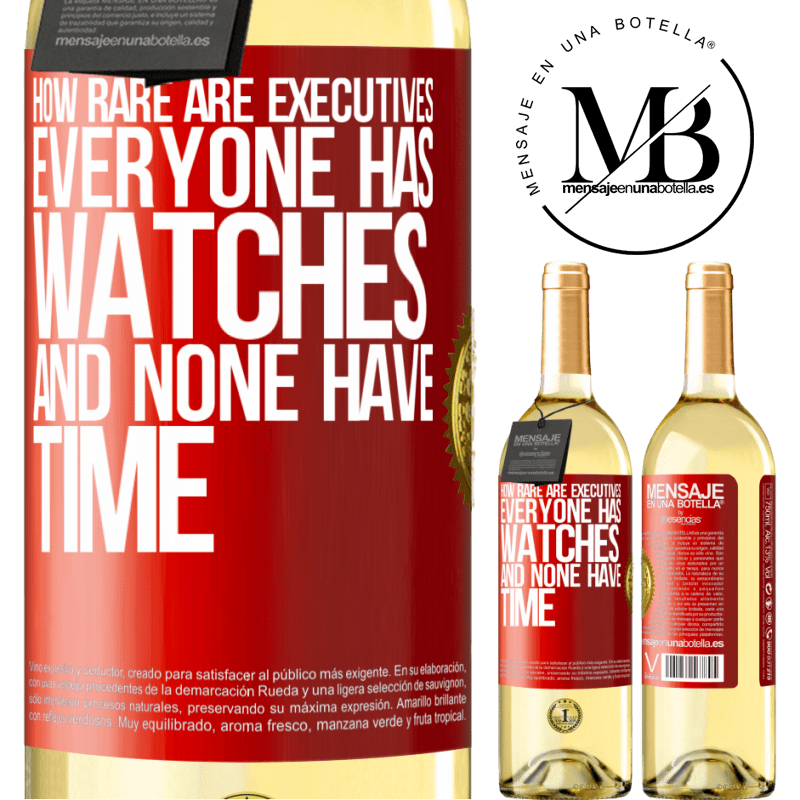 24,95 € Free Shipping   White Wine WHITE Edition How rare are executives. Everyone has watches and none have time Red Label. Customizable label Young wine Harvest 2020 Verdejo