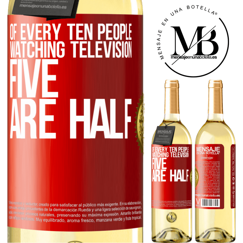24,95 € Free Shipping | White Wine WHITE Edition Of every ten people watching television, five are half Red Label. Customizable label Young wine Harvest 2020 Verdejo