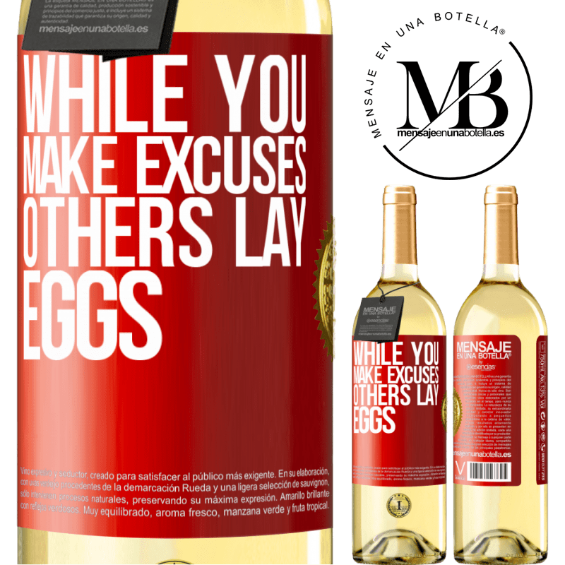 24,95 € Free Shipping | White Wine WHITE Edition While you make excuses, others lay eggs Red Label. Customizable label Young wine Harvest 2020 Verdejo