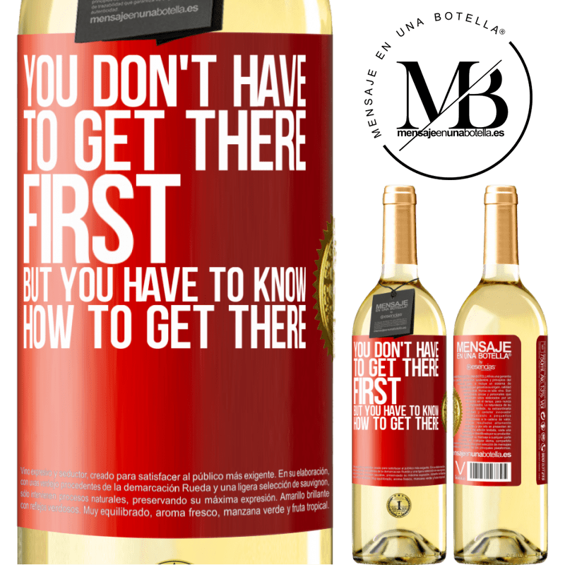 24,95 € Free Shipping | White Wine WHITE Edition You don't have to get there first, but you have to know how to get there Red Label. Customizable label Young wine Harvest 2020 Verdejo