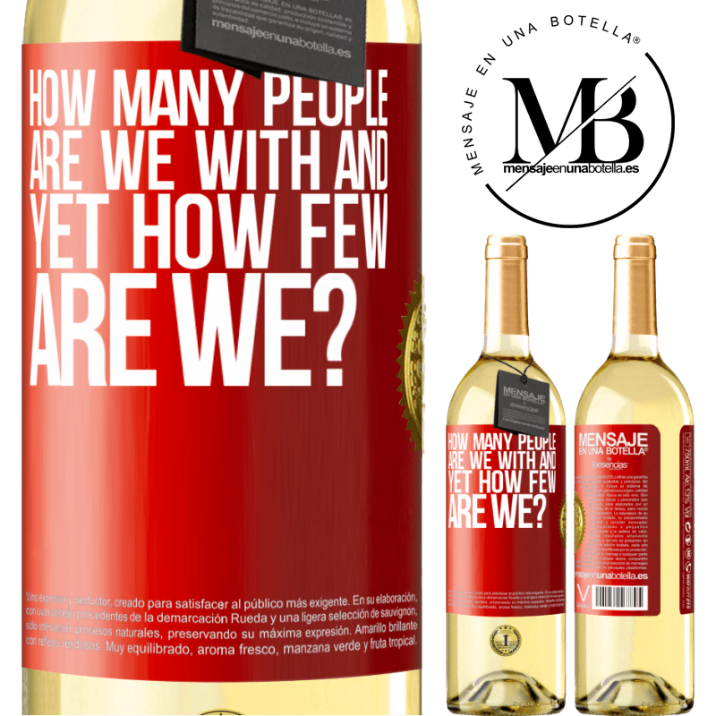 24,95 € Free Shipping   White Wine WHITE Edition How many people are we with and yet how few are we? Red Label. Customizable label Young wine Harvest 2020 Verdejo
