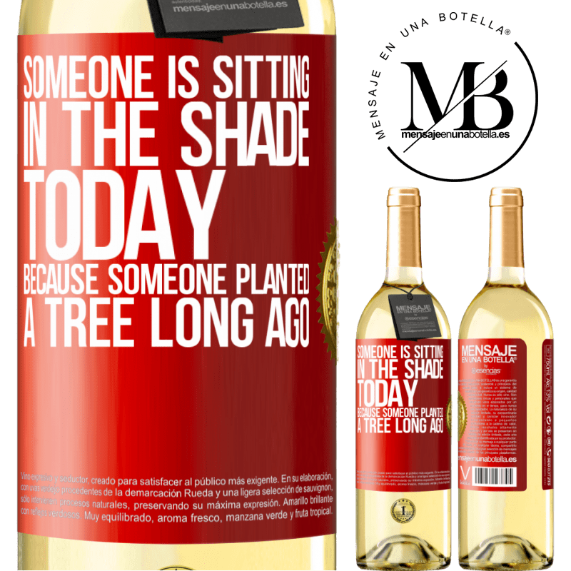 24,95 € Free Shipping | White Wine WHITE Edition Someone is sitting in the shade today, because someone planted a tree long ago Red Label. Customizable label Young wine Harvest 2020 Verdejo