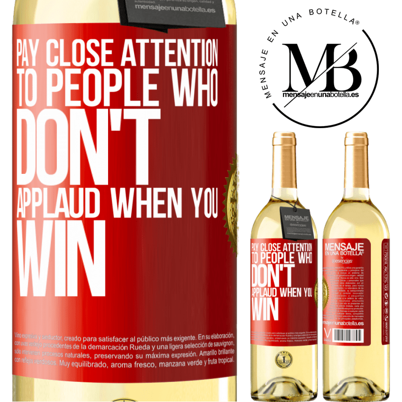 24,95 € Free Shipping | White Wine WHITE Edition Pay close attention to people who don't applaud when you win Red Label. Customizable label Young wine Harvest 2020 Verdejo