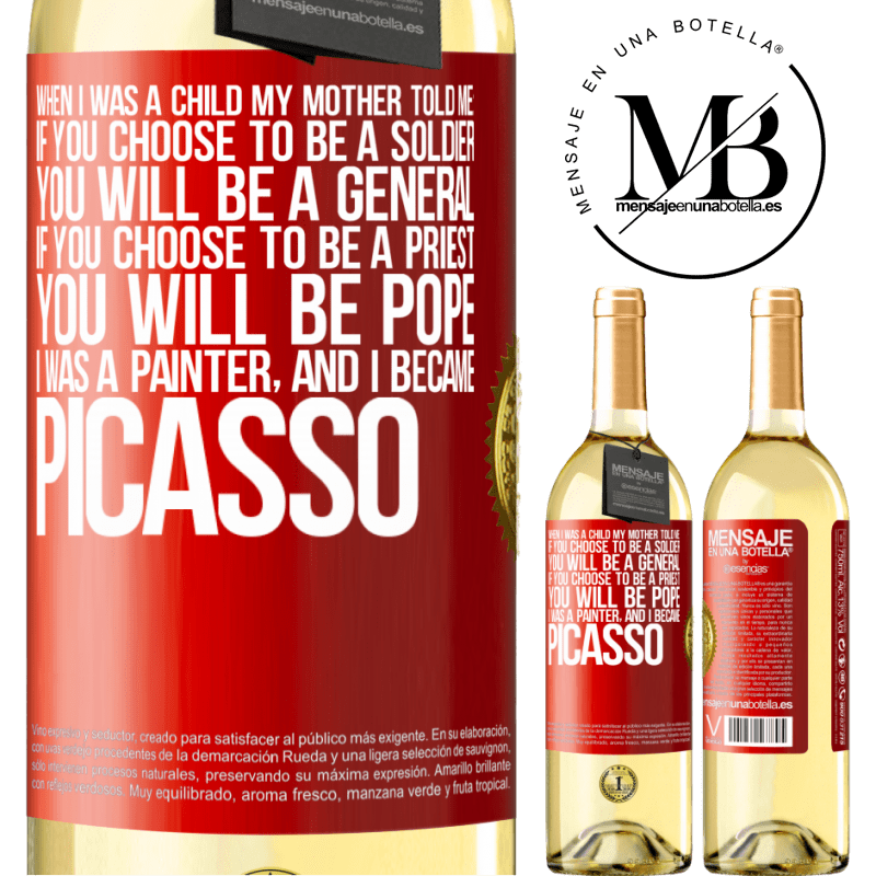24,95 € Free Shipping | White Wine WHITE Edition When I was a child my mother told me: if you choose to be a soldier, you will be a general If you choose to be a priest, you Red Label. Customizable label Young wine Harvest 2020 Verdejo