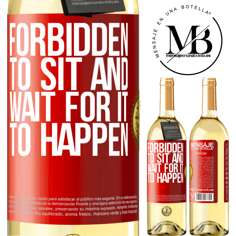 24,95 € Free Shipping | White Wine WHITE Edition Forbidden to sit and wait for it to happen Red Label. Customizable label Young wine Harvest 2020 Verdejo