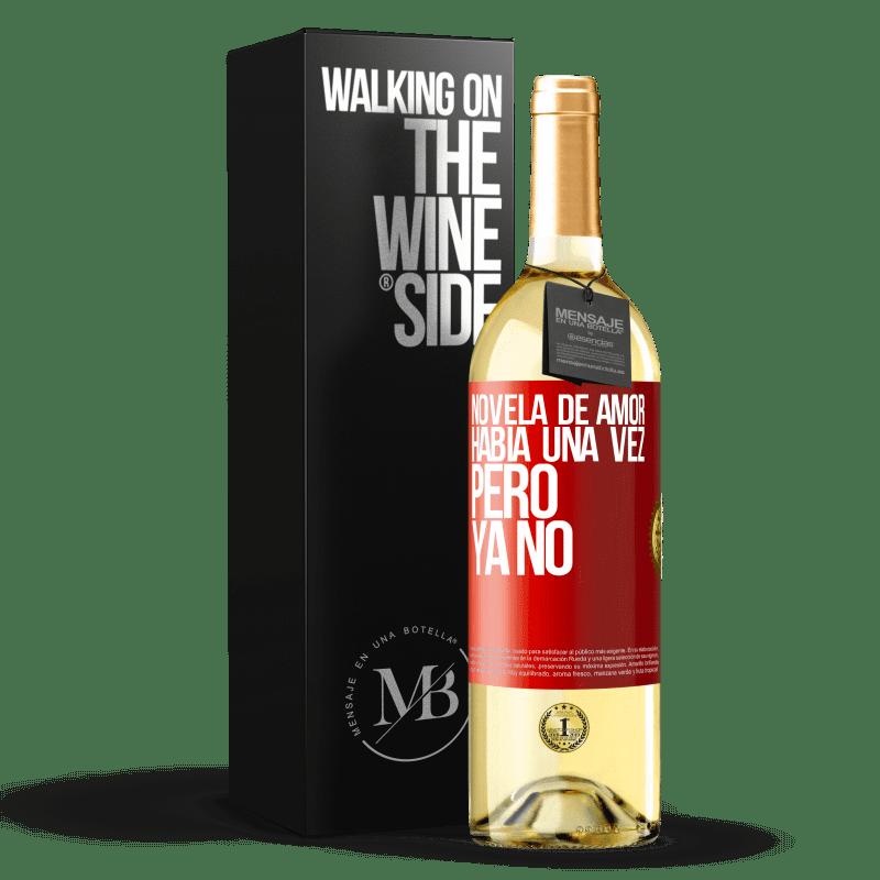 24,95 € Envío gratis | Vino Blanco Edición WHITE Novela de amor. Había una vez, pero ya no Etiqueta Roja. Etiqueta personalizable Vino joven Cosecha 2020 Verdejo