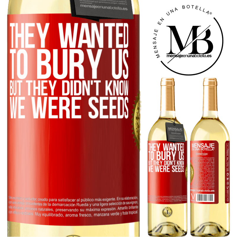 24,95 € Free Shipping | White Wine WHITE Edition They wanted to bury us. But they didn't know we were seeds Red Label. Customizable label Young wine Harvest 2020 Verdejo