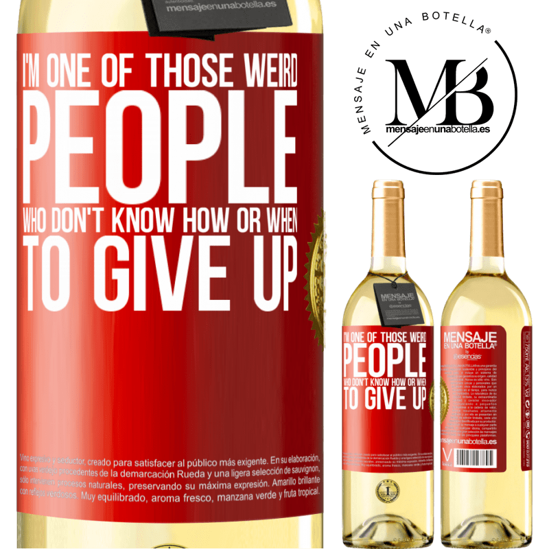 24,95 € Free Shipping | White Wine WHITE Edition I'm one of those weird people who don't know how or when to give up Red Label. Customizable label Young wine Harvest 2020 Verdejo