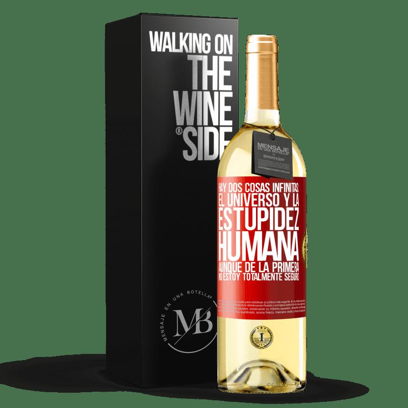 24,95 € Envoi gratuit   Vin blanc Édition WHITE Il y a deux choses infinies: l'univers et la stupidité humaine. Bien que du premier je ne suis pas totalement sûr Étiquette Rouge. Étiquette personnalisable Vin jeune Récolte 2020 Verdejo