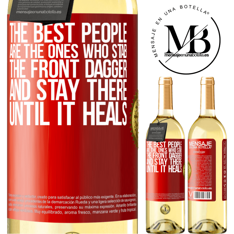 24,95 € Free Shipping | White Wine WHITE Edition The best people are the ones who stab the front dagger and stay there until it heals Red Label. Customizable label Young wine Harvest 2020 Verdejo