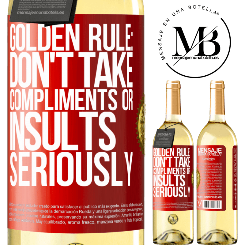 24,95 € Free Shipping | White Wine WHITE Edition Golden rule: don't take compliments or insults seriously Red Label. Customizable label Young wine Harvest 2020 Verdejo