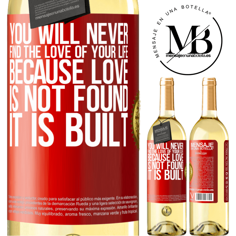 24,95 € Free Shipping | White Wine WHITE Edition You will never find the love of your life. Because love is not found, it is built Red Label. Customizable label Young wine Harvest 2020 Verdejo