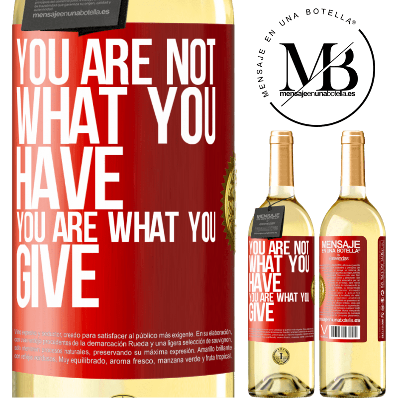 24,95 € Free Shipping | White Wine WHITE Edition You are not what you have. You are what you give Red Label. Customizable label Young wine Harvest 2020 Verdejo
