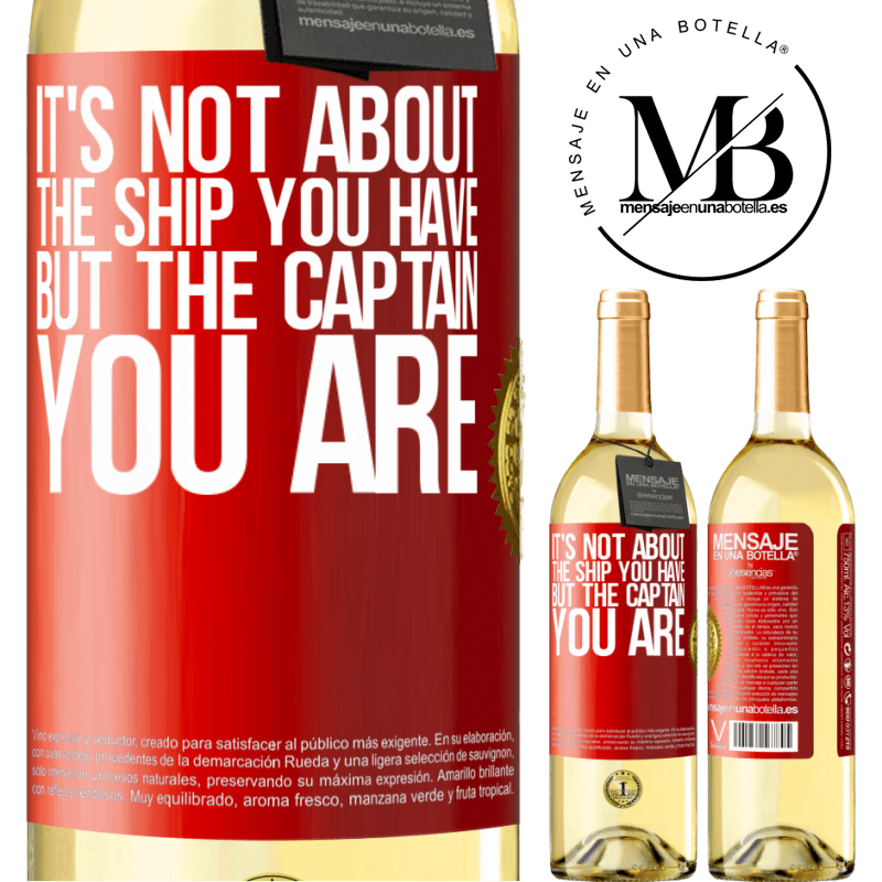 24,95 € Free Shipping | White Wine WHITE Edition It's not about the ship you have, but the captain you are Red Label. Customizable label Young wine Harvest 2020 Verdejo