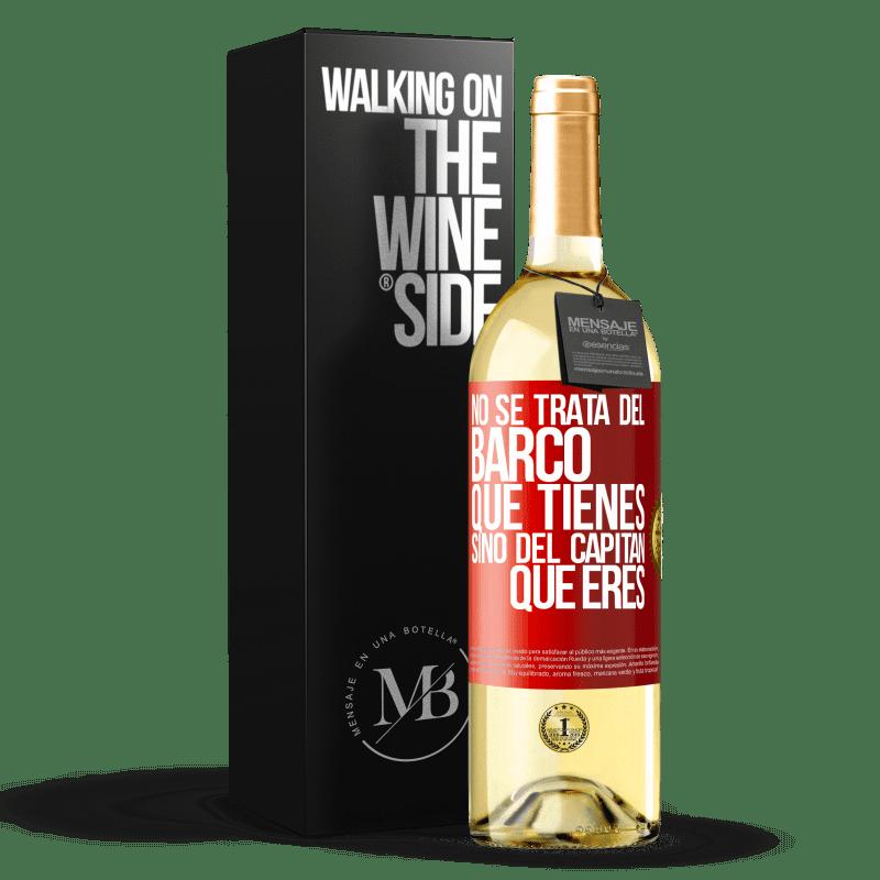 24,95 € Envoi gratuit | Vin blanc Édition WHITE Il ne s'agit pas du navire que vous possédez, mais du capitaine que vous êtes Étiquette Rouge. Étiquette personnalisable Vin jeune Récolte 2020 Verdejo