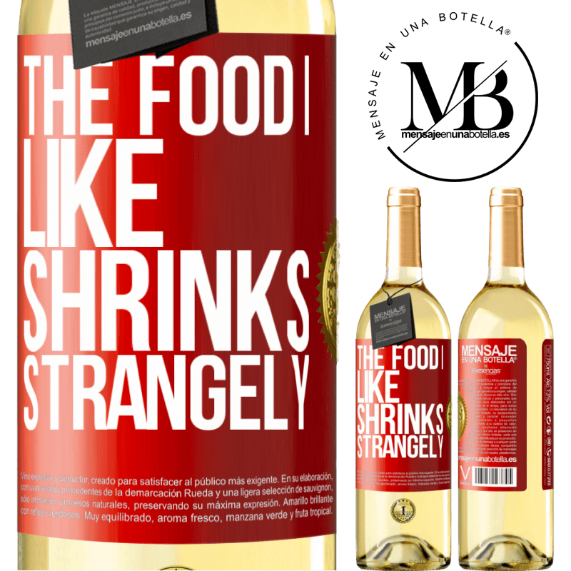 24,95 € Free Shipping | White Wine WHITE Edition The food I like shrinks strangely Red Label. Customizable label Young wine Harvest 2020 Verdejo