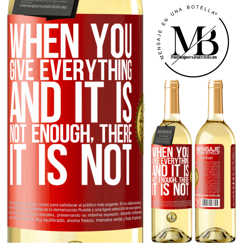 24,95 € Free Shipping   White Wine WHITE Edition When you give everything and it is not enough, there it is not Red Label. Customizable label Young wine Harvest 2020 Verdejo