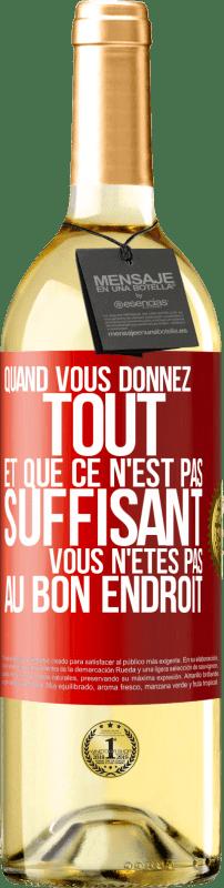 24,95 € Envoi gratuit   Vin blanc Édition WHITE Quand vous donnez tout et que ce n'est pas suffisant, là ce n'est pas Étiquette Rouge. Étiquette personnalisable Vin jeune Récolte 2020 Verdejo