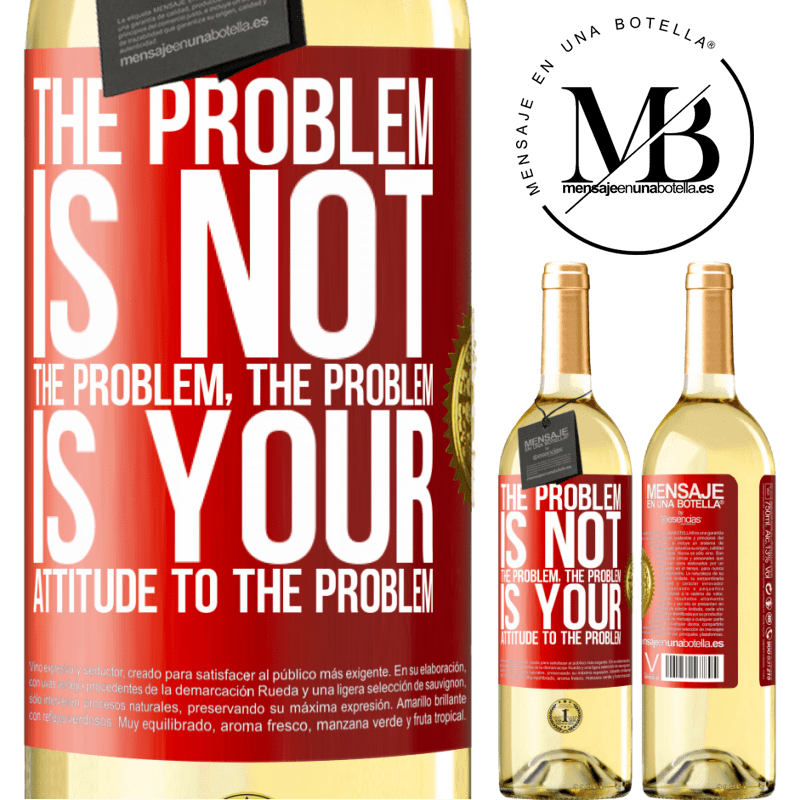 24,95 € Free Shipping | White Wine WHITE Edition The problem is not the problem. The problem is your attitude to the problem Red Label. Customizable label Young wine Harvest 2020 Verdejo