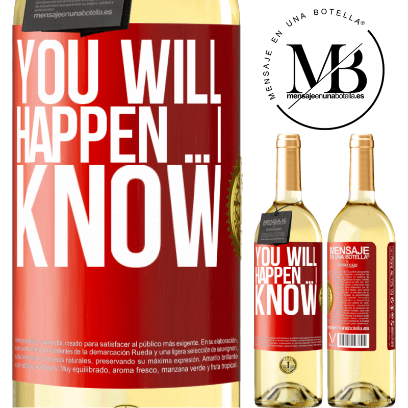 24,95 € Free Shipping | White Wine WHITE Edition You will happen ... I know Red Label. Customizable label Young wine Harvest 2020 Verdejo