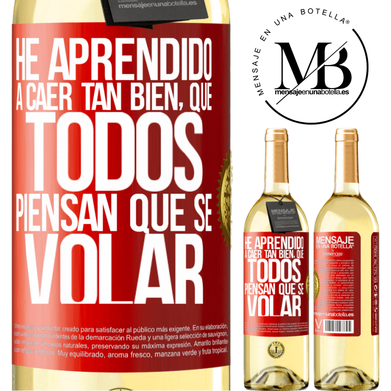 24,95 € Free Shipping | White Wine WHITE Edition I've learned to fall so well that everyone thinks I know how to fly Red Label. Customizable label Young wine Harvest 2020 Verdejo