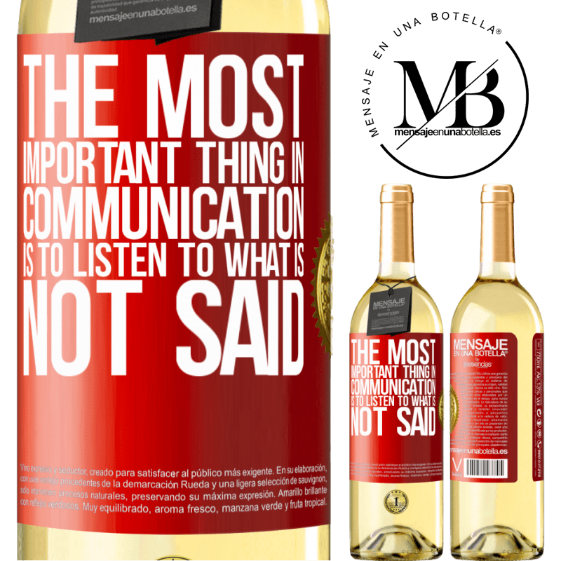 24,95 € Free Shipping | White Wine WHITE Edition The most important thing in communication is to listen to what is not said Red Label. Customizable label Young wine Harvest 2020 Verdejo