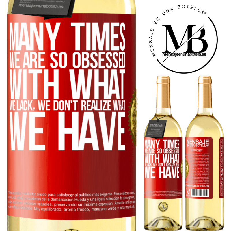 24,95 € Free Shipping   White Wine WHITE Edition Many times we are so obsessed with what we lack, we don't realize what we have Red Label. Customizable label Young wine Harvest 2020 Verdejo