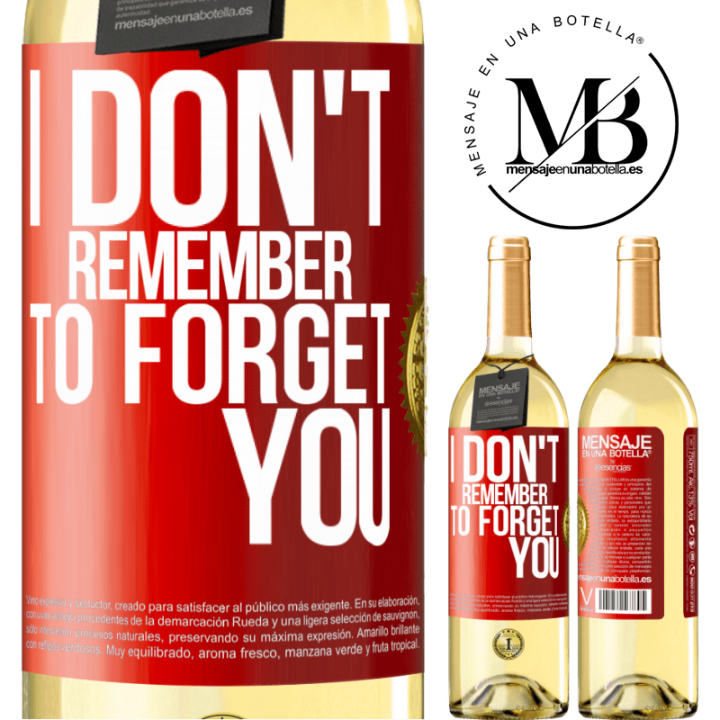 24,95 € Free Shipping | White Wine WHITE Edition I do not remember to forget you Red Label. Customizable label Young wine Harvest 2020 Verdejo