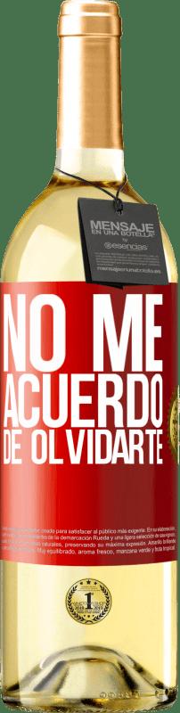 «No me acuerdo de olvidarte» Edición WHITE