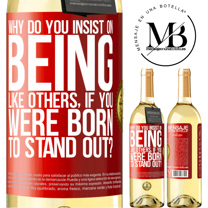 24,95 € Free Shipping   White Wine WHITE Edition why do you insist on being like others, if you were born to stand out? Red Label. Customizable label Young wine Harvest 2020 Verdejo