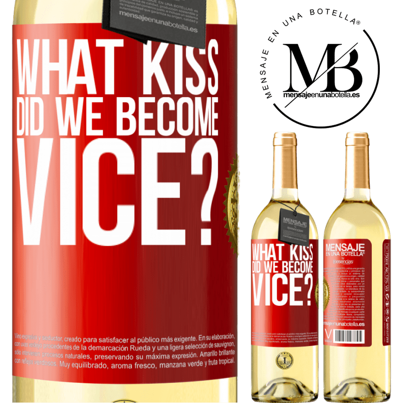 24,95 € Free Shipping | White Wine WHITE Edition what kiss did we become vice? Red Label. Customizable label Young wine Harvest 2020 Verdejo