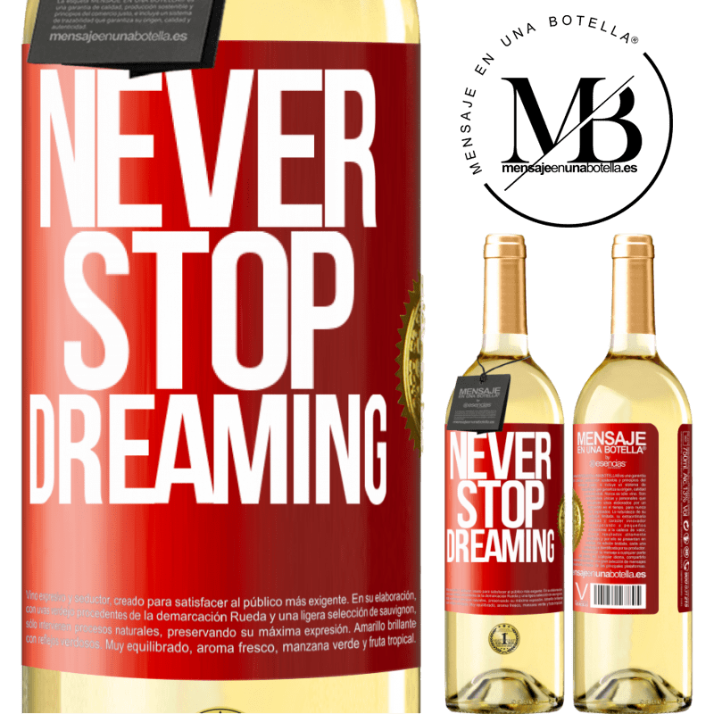 24,95 € Free Shipping | White Wine WHITE Edition Never stop dreaming Red Label. Customizable label Young wine Harvest 2020 Verdejo