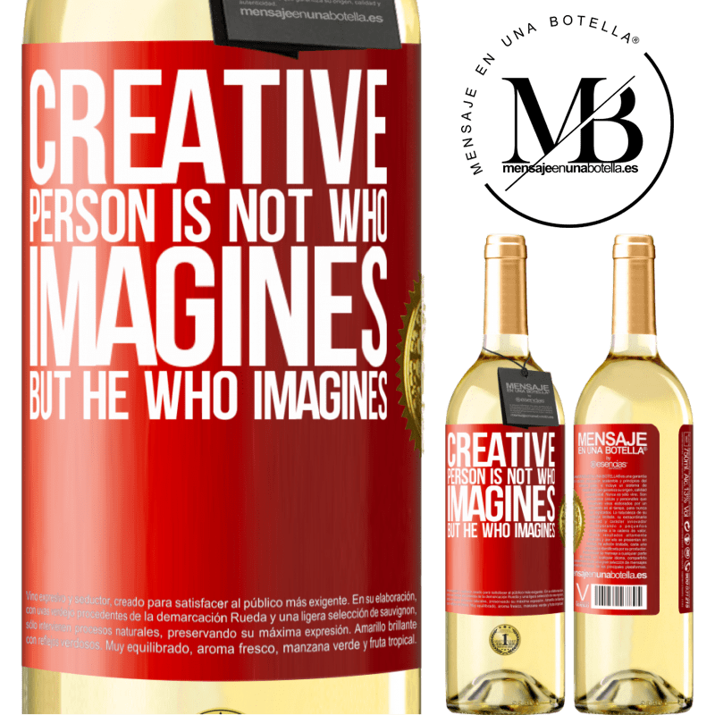 24,95 € Free Shipping | White Wine WHITE Edition Creative is not he who imagines, but he who imagines Red Label. Customizable label Young wine Harvest 2020 Verdejo