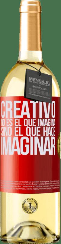 24,95 € Envío gratis | Vino Blanco Edición WHITE Creativo no es el que imagina, sino el que hace imaginar Etiqueta Roja. Etiqueta personalizable Vino joven Cosecha 2020 Verdejo