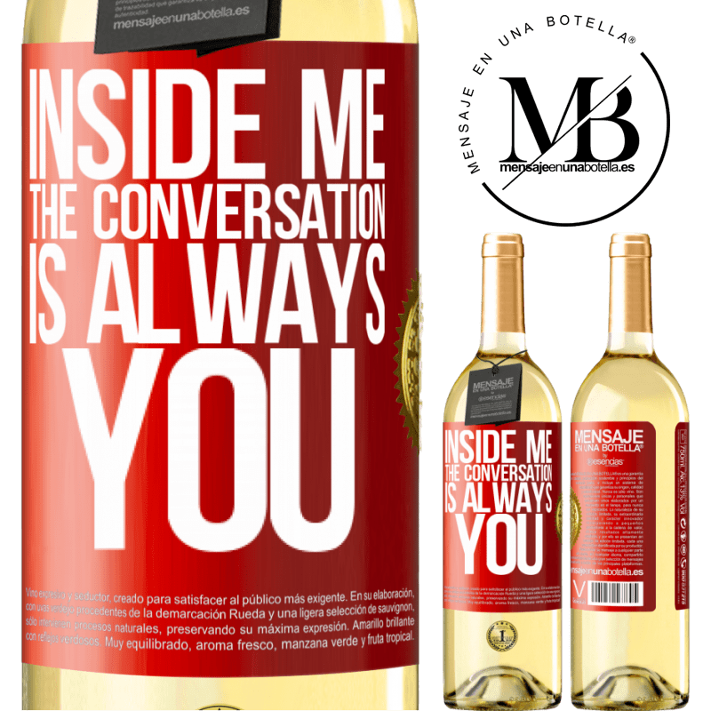 24,95 € Free Shipping | White Wine WHITE Edition Inside me people always talk about you Red Label. Customizable label Young wine Harvest 2020 Verdejo