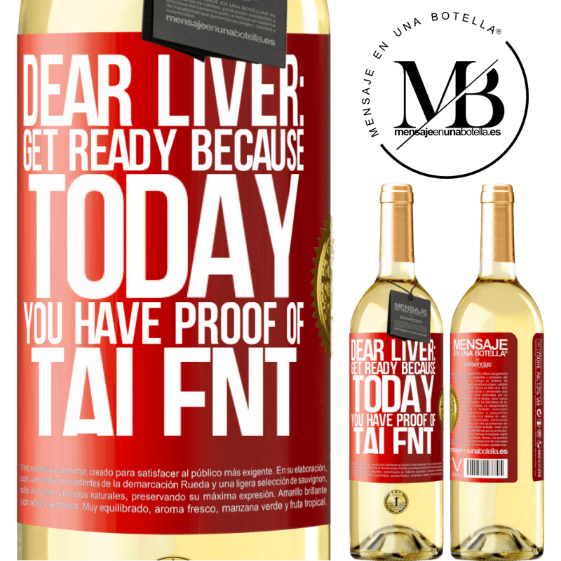 24,95 € Free Shipping | White Wine WHITE Edition Dear liver: get ready because today you have proof of talent Red Label. Customizable label Young wine Harvest 2020 Verdejo