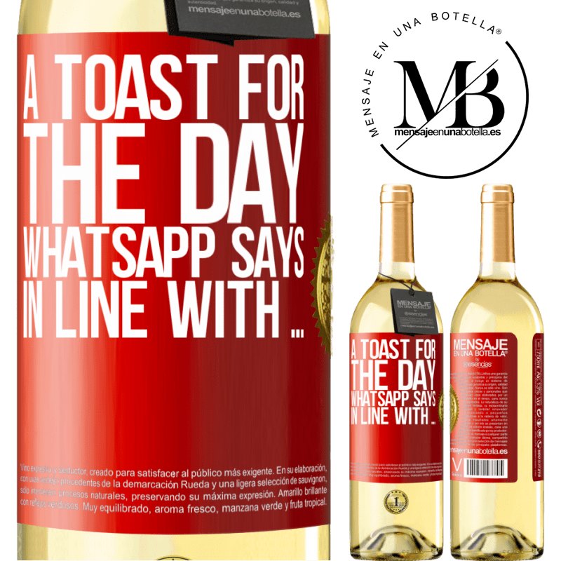 24,95 € Free Shipping | White Wine WHITE Edition A toast for the day WhatsApp says In line with ... Red Label. Customizable label Young wine Harvest 2020 Verdejo