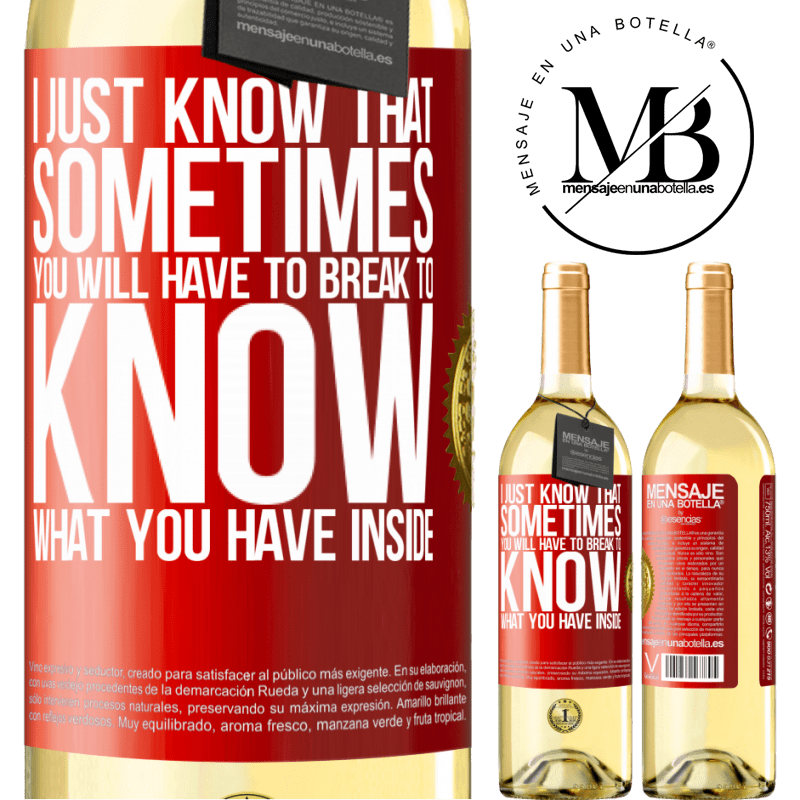 24,95 € Free Shipping | White Wine WHITE Edition I just know that sometimes you will have to break to know what you have inside Red Label. Customizable label Young wine Harvest 2020 Verdejo