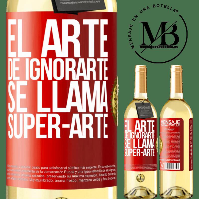 24,95 € Free Shipping | White Wine WHITE Edition El arte de ignorarte se llama Super-arte Red Label. Customizable label Young wine Harvest 2020 Verdejo