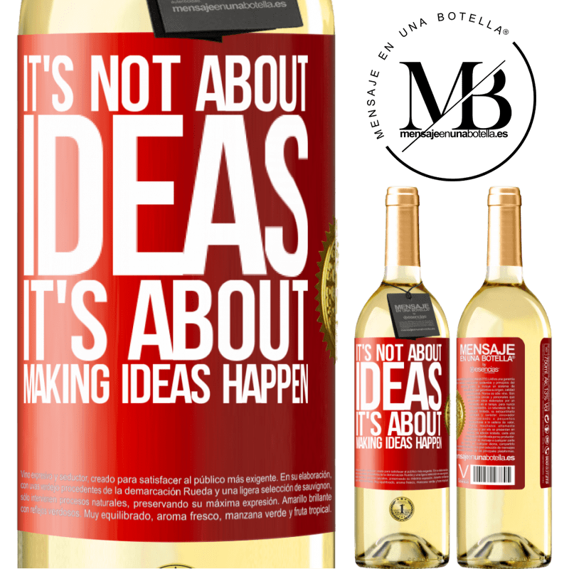 24,95 € Free Shipping   White Wine WHITE Edition It's not about ideas. It's about making ideas happen Red Label. Customizable label Young wine Harvest 2020 Verdejo